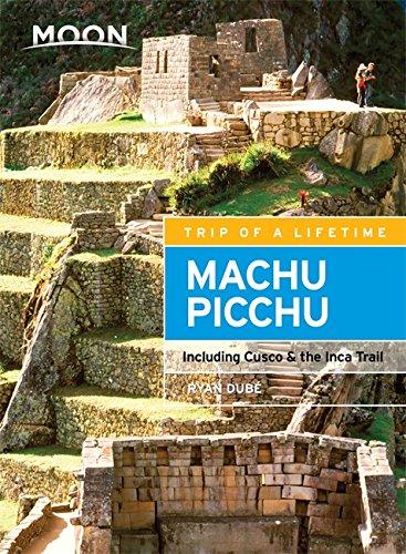 Moon Machu Picchu: Including Cusco & the Inca Trail (Moon Handbooks) (Inca Ruins)