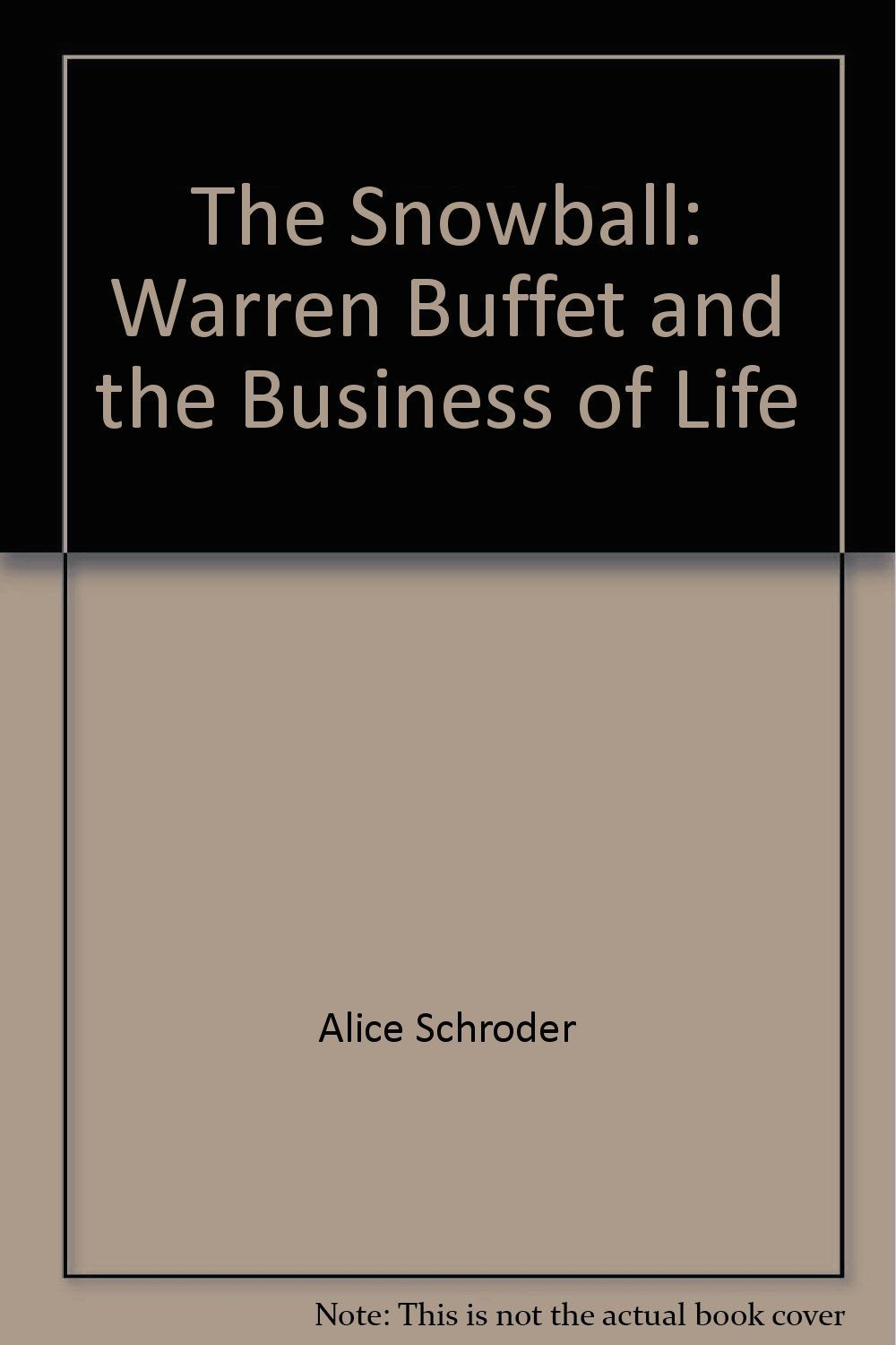Download The Snowball: Warren Buffet and the Business of Life, UNABRIDGED pdf epub