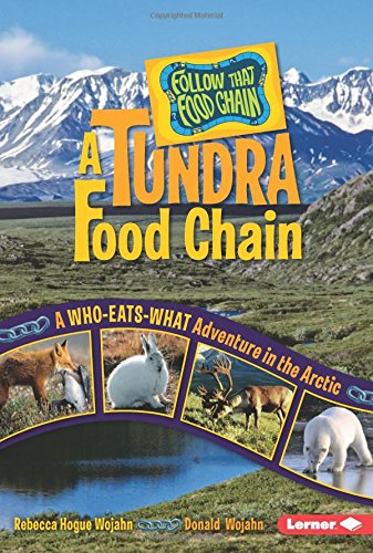 A Tundra Food Chain: A Who-Eats-What Adventure in the Arctic (Follow That Food Chain) ebook