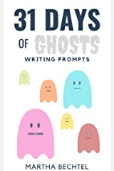 31 Days of Ghosts: Writing Prompts (31 Days of Writing Prompts Book 14) Kindle Edition