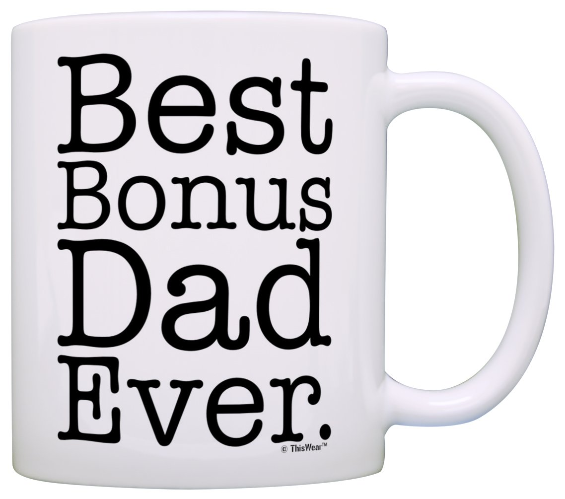 Father's Day Gift for Stepdad Best Bonus Dad Ever Stepfather Gift Coffee Mug Tea Cup White