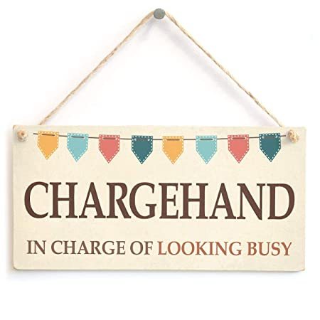 Hunnry Chargehand In Charge of Looking Busy Letrero de Placa ...