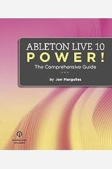 Ableton Live 10 Power!: The Comprehensive Guide (Ableton Live Power!) Kindle Edition