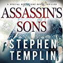 Assassin's Sons: A Special Operations Group Thriller Audiobook by Stephen Templin Narrated by Brian Troxell