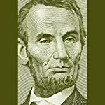 Abraham Lincoln: Great American Historians on Our Sixteenth President | Grover Gardner,David Zinn,Johnny Heller,Kaili Vernoff