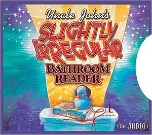 Uncle John's Slightly Irregular Bathroom Reader (Bathroom ...