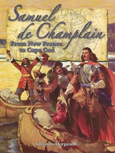 Champlain Series (Samuel de Champlain: From New France to Cape Cod (In the Footsteps of Explorers))