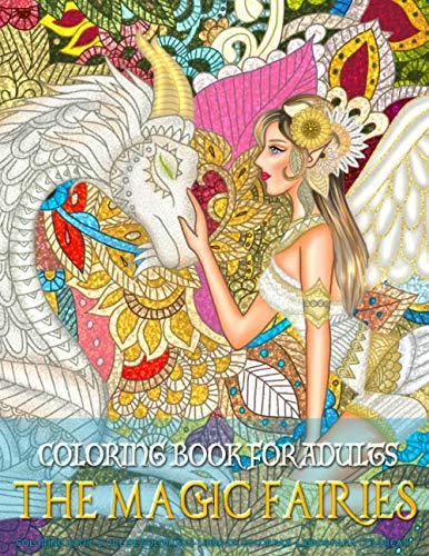 Coloring Book for Adults | The Magic Fairies: Coloring Book for Grown-Ups Featuring Beautiful Unique Fantasy Magical Fairies Coloring Page to Help ... and Anxiety | Mindfulness Coloring Book
