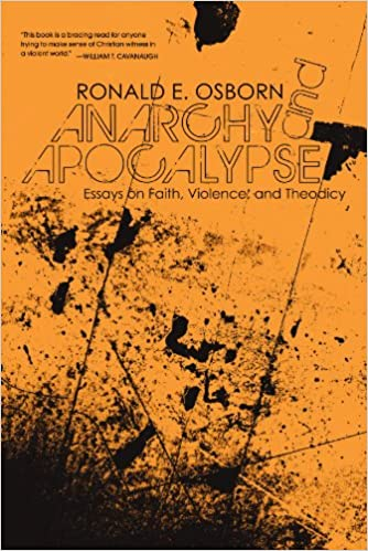 anarchy and apocalypse essays on faith violence and theodicy  anarchy and apocalypse essays on faith violence and theodicy