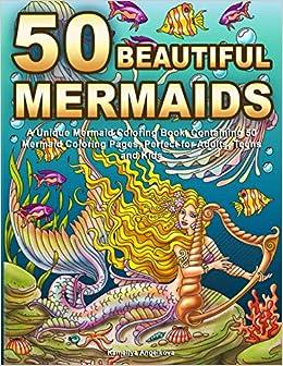 Amazon Com 50 Beautiful Mermaids A Unique Mermaid Coloring Book