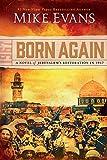 Born Again 1967: A Novel of Jerusalem's Restoration in 1967