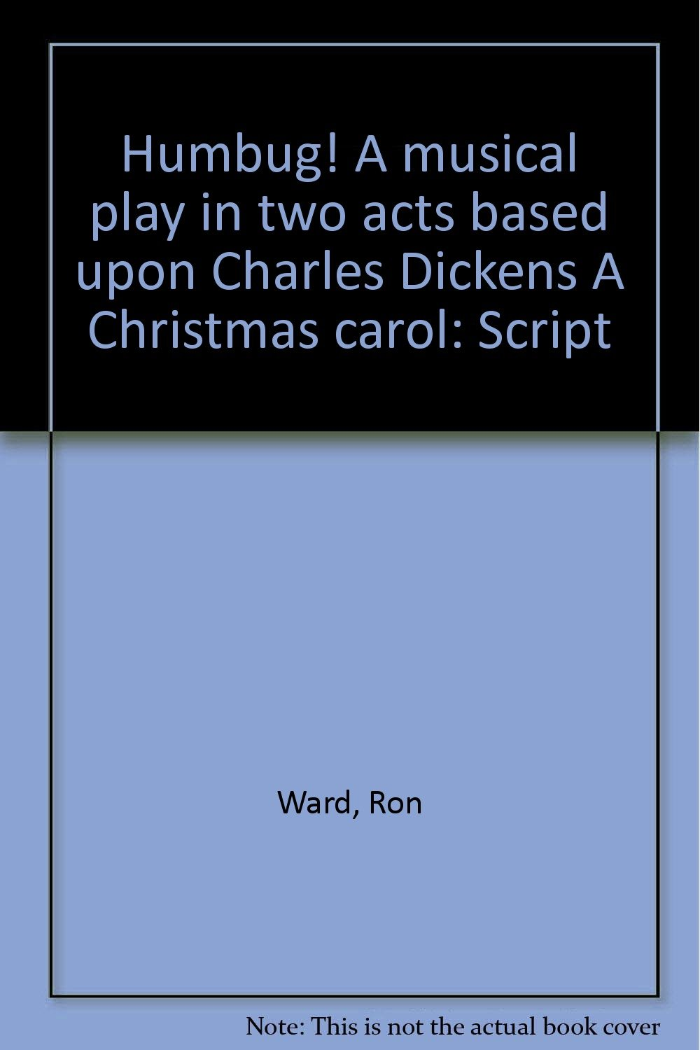 Christmas Carol Musical Script.Humbug A Musical Play In Two Acts Based Upon Charles