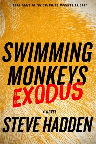 Download Swimming Monkeys: Exodus (Book Three in the Swimming Monkeys Trilogy) (Volume 3) pdf