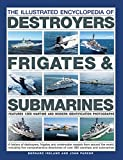 img - for The Illustrated Encyclopedia of Destroyers, Frigates & Submarines: Features 1300 Wartime And Modern Identification Photographs book / textbook / text book