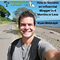 Blogging from Paradise: How to Become an Influential Blogger in 6 Months or Less Audiobook by Ryan Biddulph Narrated by John Edmondson