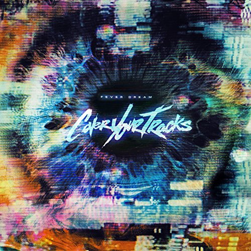 Cover Your Tracks - Fever Dream - CD - FLAC - 2016 - NBFLAC Download