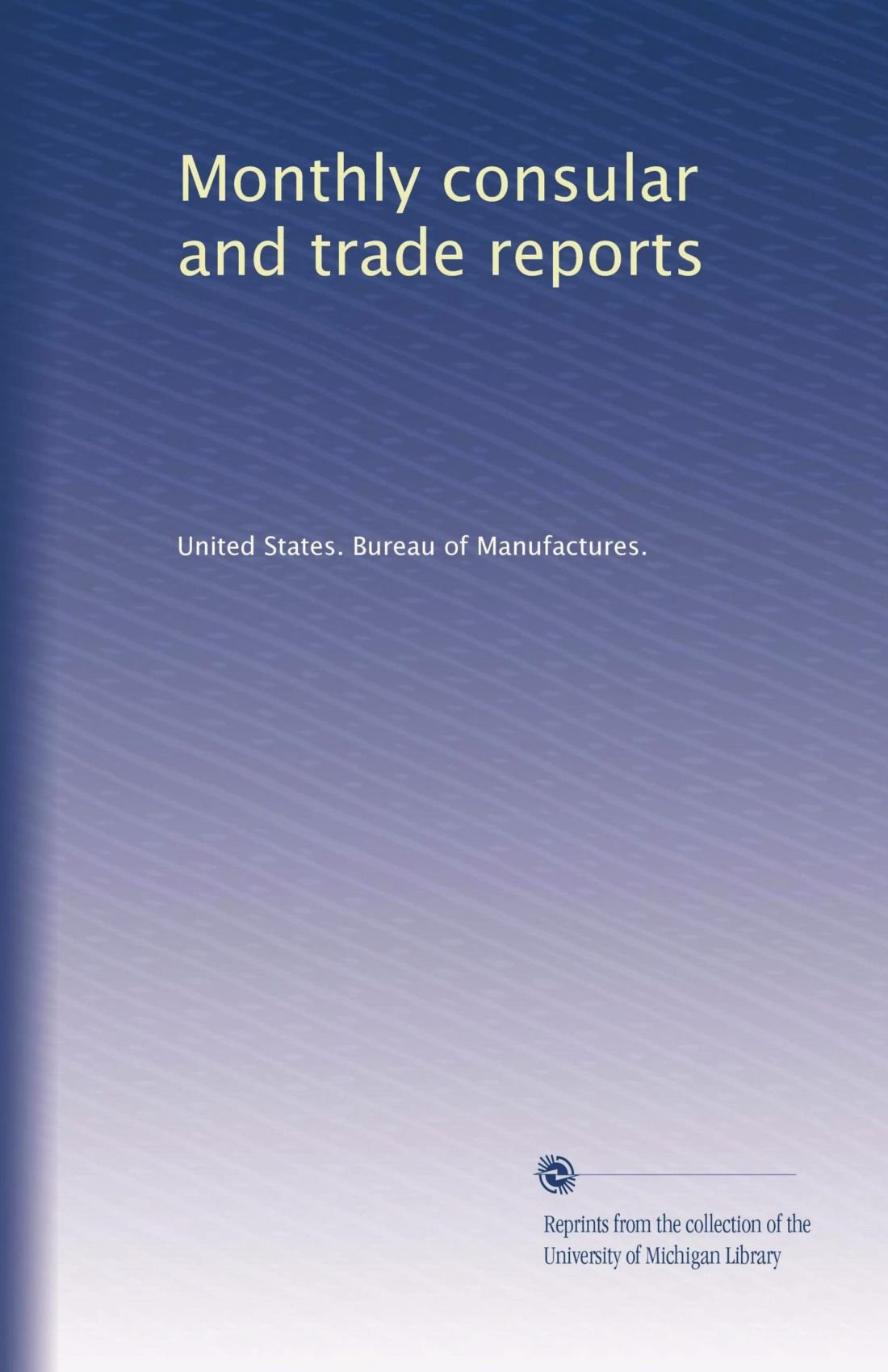 Download Monthly consular and trade reports (Volume 57) pdf epub