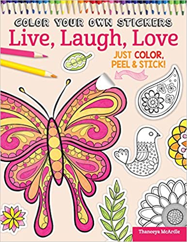 Color Your Own Stickers Live Laugh Love Just Peel Stick Thaneeya McArdle Peg Couch 0023863055864 Amazon Books