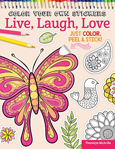 Color Your Own Stickers Live, Laugh, Love: Just Color, Peel & Stick (Design Originals)