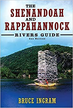 Shenandoah and Rappahannock Rivers Guide, The: 2nd Edition 2nd edition by Ingram, Bruce (2014)
