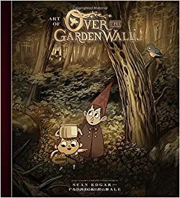 Amazon.com: The Art Of Over The Garden Wall (9781506703763): Patrick  McHale, Sean Edgar: Books