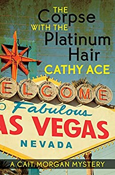 The Corpse with the Platinum Hair (A Cait Morgan Mystery) by [Ace, Cathy]