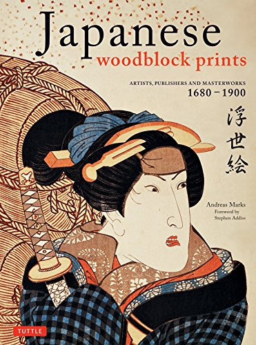 Japanese Woodblock Prints: Artists, Publishers and Masterworks: 1680 - 1900 ()
