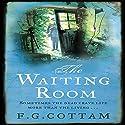 The Waiting Room Hörbuch von F. G. Cottam Gesprochen von: David Rintoul