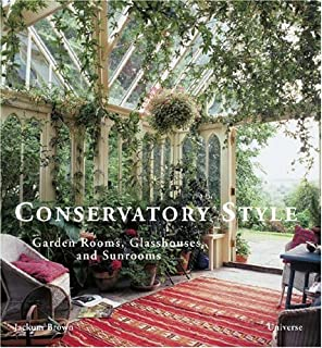 Bon Conservatory Style: Garden Rooms, Glasshouses, And Sunrooms