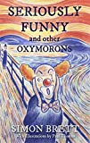 Seriously Funny, and Other Oxymorons (Gift Books)