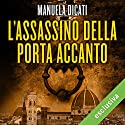 L'assassino della porta accanto Audiobook by Manuela Dicati Narrated by Gino La Monica