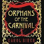 Orphans of the Carnival | Carol Birch