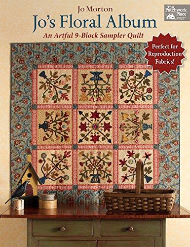 Jo's Floral Album: An Artful 9-Block Sampler Quilt