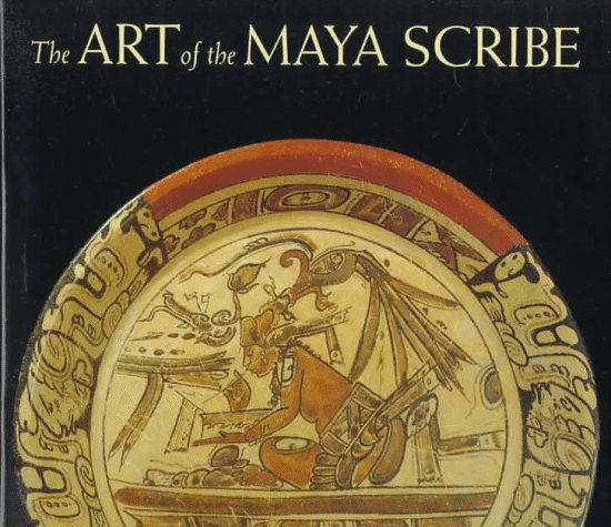 Art of the Maya Scribe by Brand: Harry N. Abrams