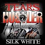 Tears of a Hustler: Tears of a Hustler Series, Book 2 | Silk White