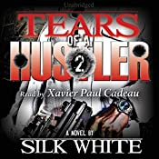 Tears of a Hustler: Tears of a Hustler Series, Book 2 | Silk White