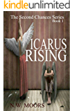 Icarus Rising (The Second Chances Series Book 1)