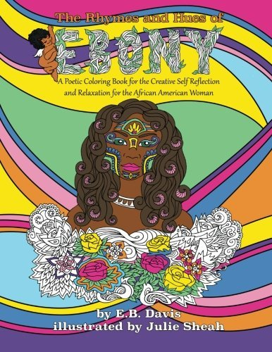 Search : The Rhymes and Hues of Ebony: A Poetic Coloring Book for the Creative Self-Reflection and Relaxation of the African American Woman