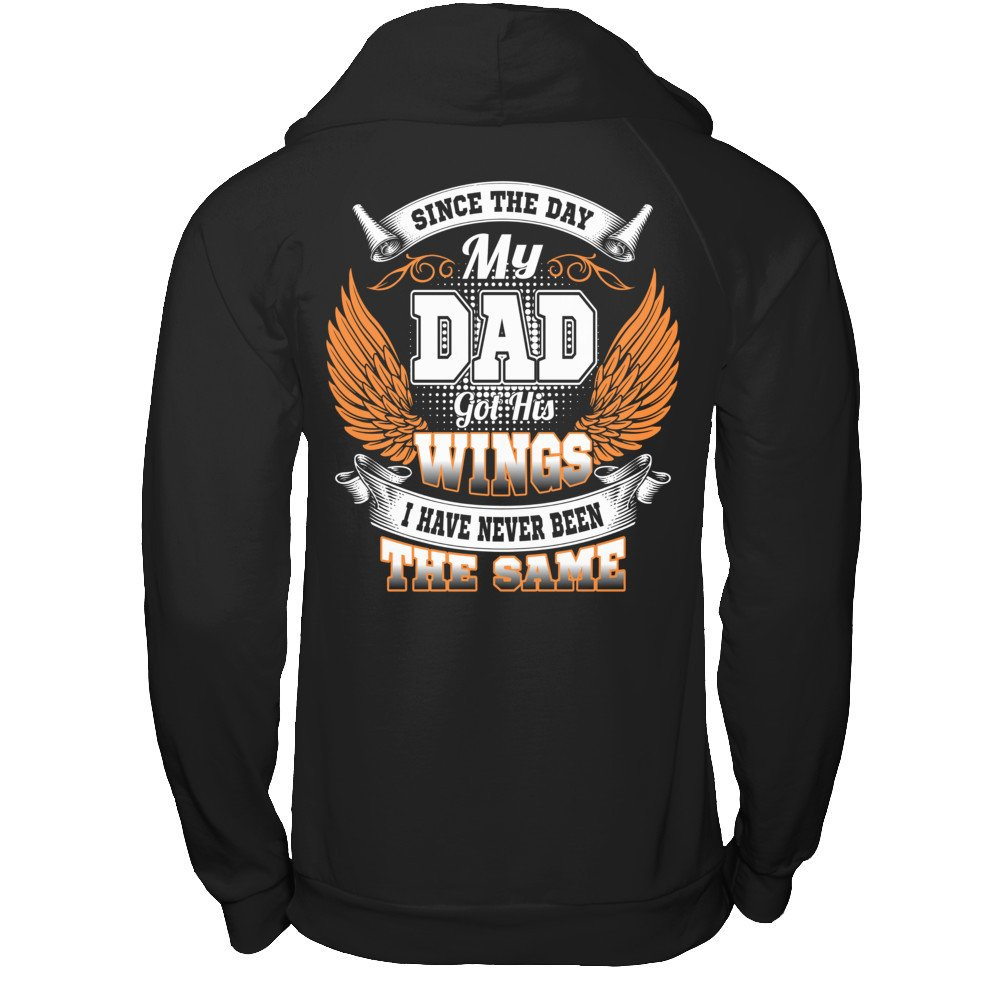 Since The Day My Dad Got His Wings I Have Never Been The Same T-shirt Father's Day Gildan - Pullover Hoodie Black Small by Great Family Store