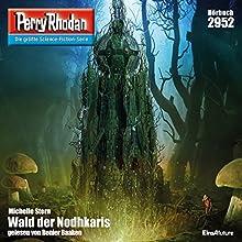 Wald der Nodhkaris (Perry Rhodan 2952) Hörbuch von Michelle Stern Gesprochen von: Renier Baaken