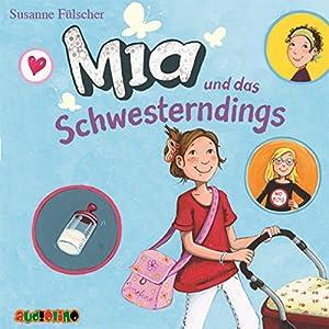 Mia und das Schwesterndings (Mia 6) Hörbuch