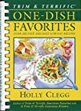 One Dish Favorites, Holly B. Clegg, 0517702584