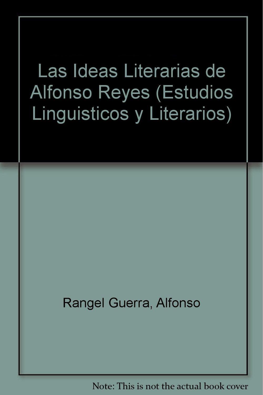 Amazon.com: Las ideas literarias de Alfonso Reyes (Estudios ...