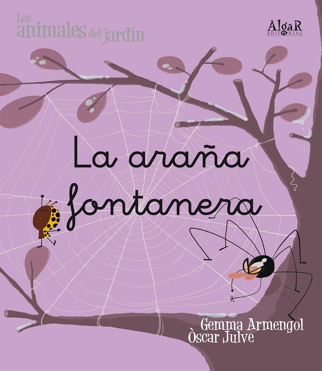 La araña fontanera: 2 (Los animales del jardín): Amazon.es: Armengol Morell, Gemma, Julve Gil, Òscar, Martí Sanjuan, Pau: Libros