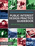 Public Interest Design Practice Guidebook : SEED Methodology, Case Studies, and Critical Issues, , 1138810347