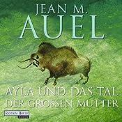 Ayla und das Tal der großen Mutter (Ayla 4) | Jean M. Auel