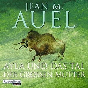 Ayla und das Tal der großen Mutter (Ayla 4) Hörbuch