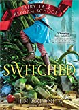 #6: Switched (Fairy Tale Reform School)