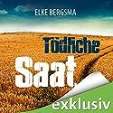 Tödliche Saat (Büttner und Hasenkrug ermitteln 4): Ein Ostfrieslandkrimi Audiobook by Elke Bergsma Narrated by Jürgen Holdorf