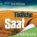 Tödliche Saat (Büttner und Hasenkrug ermitteln 4): Ein Ostfrieslandkrimi | Elke Bergsma